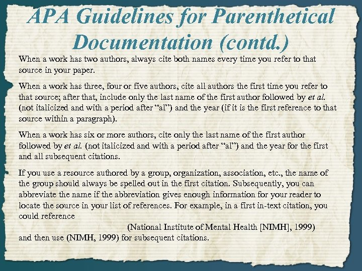APA Guidelines for Parenthetical Documentation (contd. ) When a work has two authors, always