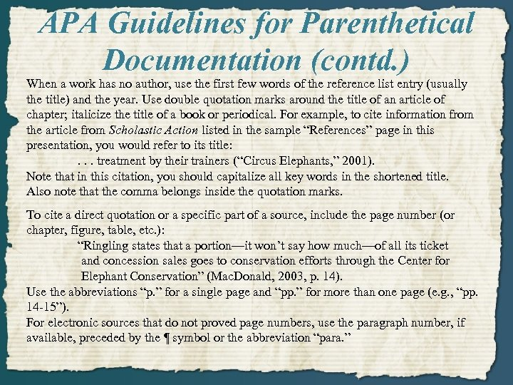 APA Guidelines for Parenthetical Documentation (contd. ) When a work has no author, use