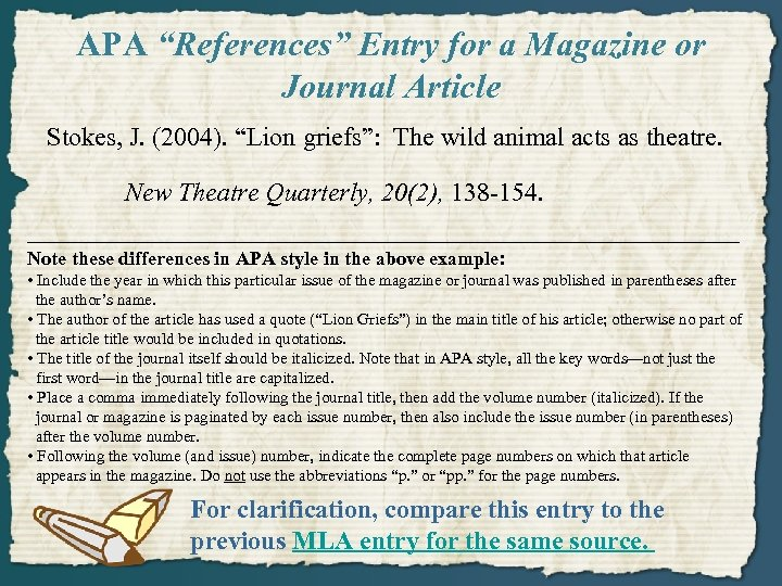 """APA """"References"""" Entry for a Magazine or Journal Article Stokes, J. (2004). """"Lion griefs"""":"""