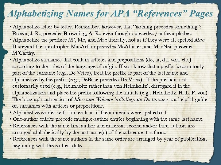 """Alphabetizing Names for APA """"References"""" Pages • Alphabetize letter by letter. Remember, however, that"""