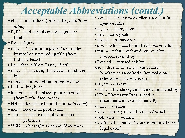 Acceptable Abbreviations (contd. ) • et al. -- and others (from Latin, et allii,