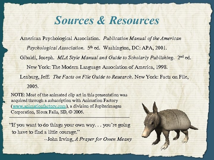 Sources & Resources American Psychological Association. Publication Manual of the American Psychological Association. 5
