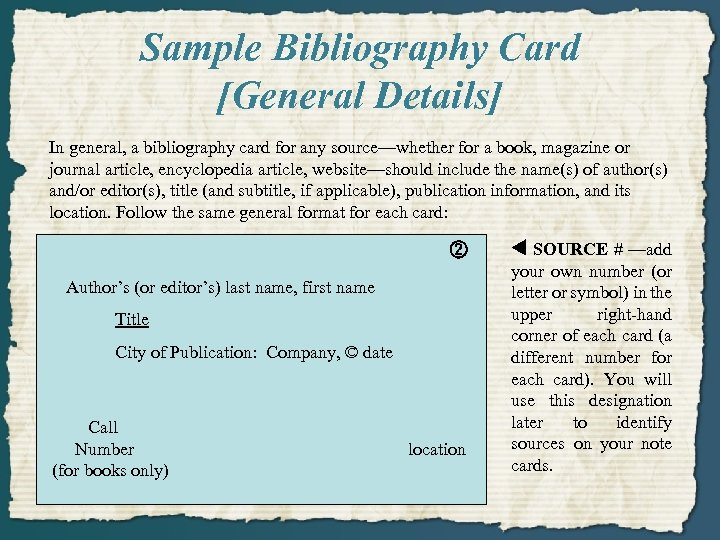 Sample Bibliography Card [General Details] In general, a bibliography card for any source—whether for