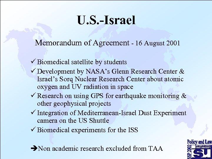 U. S. -Israel Memorandum of Agreement - 16 August 2001 ü Biomedical satellite by