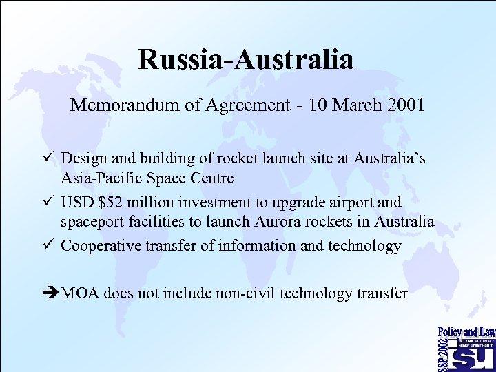 Russia-Australia Memorandum of Agreement - 10 March 2001 ü Design and building of rocket