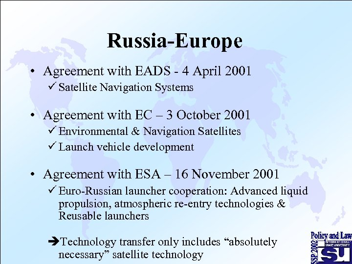 Russia-Europe • Agreement with EADS - 4 April 2001 ü Satellite Navigation Systems •
