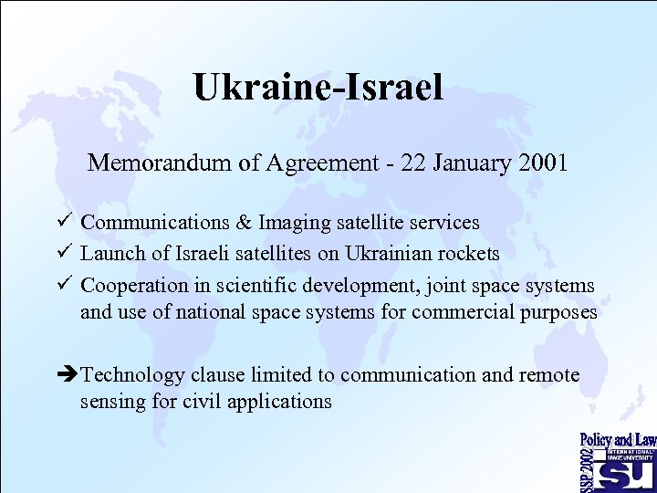 Ukraine-Israel Memorandum of Agreement - 22 January 2001 ü Communications & Imaging satellite services
