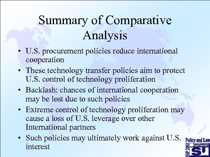 Summary of Comparative Analysis • U. S. procurement policies reduce international cooperation • These