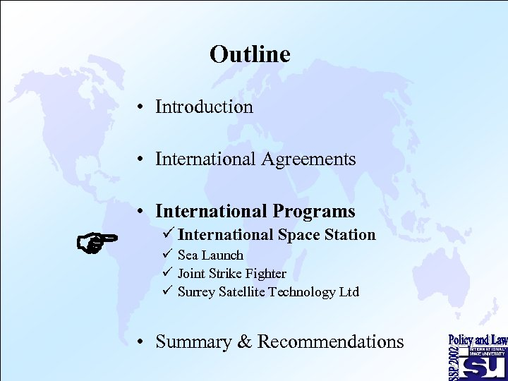 Outline • Introduction • International Agreements F • International Programs ü International Space Station