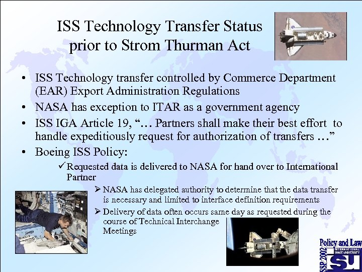 ISS Technology Transfer Status prior to Strom Thurman Act • ISS Technology transfer controlled