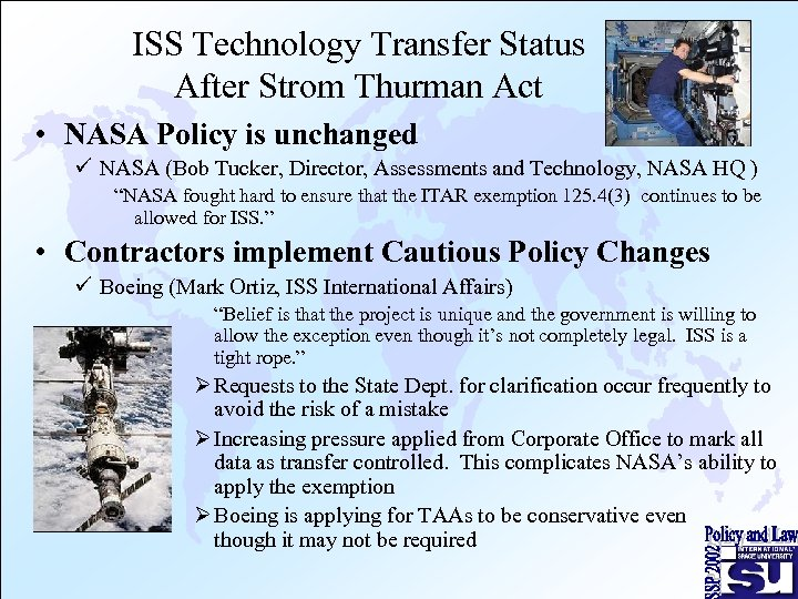 ISS Technology Transfer Status After Strom Thurman Act • NASA Policy is unchanged ü
