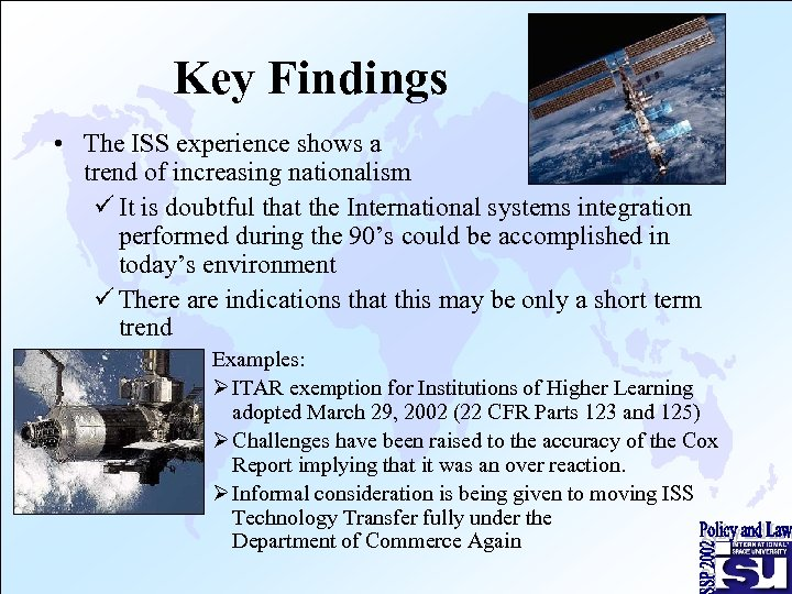 Key Findings • The ISS experience shows a trend of increasing nationalism ü It