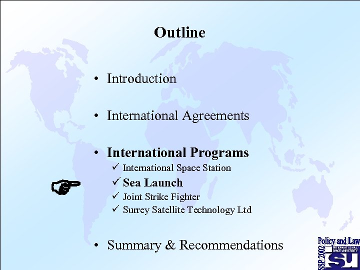 Outline • Introduction • International Agreements • International Programs F ü International Space Station