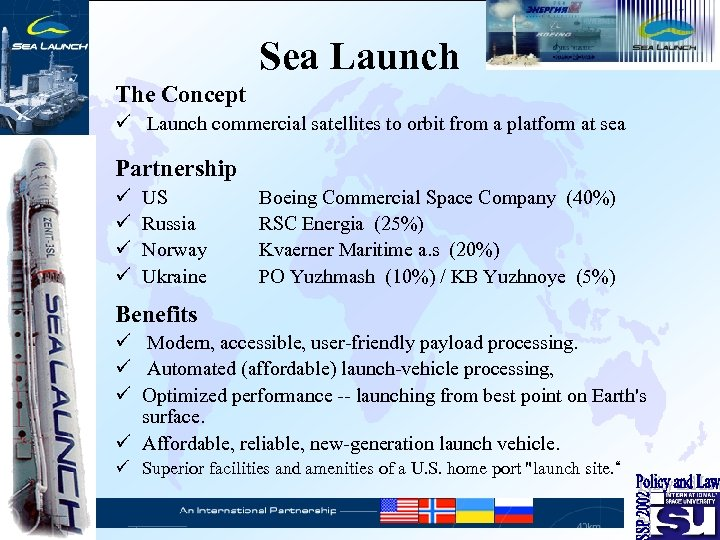 Sea Launch The Concept ü Launch commercial satellites to orbit from a platform at