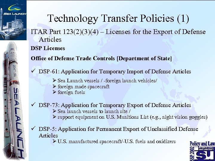 Technology Transfer Policies (1) ITAR Part 123(2)(3)(4) – Licenses for the Export of Defense