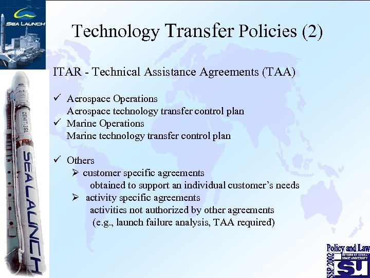 Technology Transfer Policies (2) ITAR - Technical Assistance Agreements (TAA) ü Aerospace Operations Aerospace