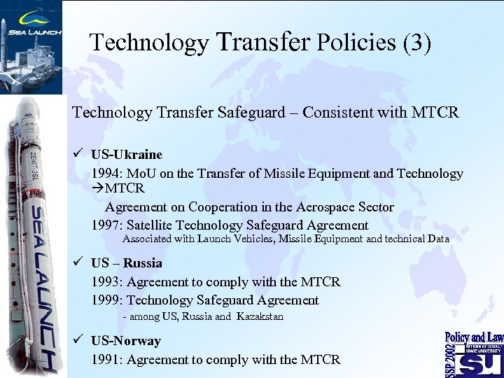 Technology Transfer Policies (3) Technology Transfer Safeguard – Consistent with MTCR ü US-Ukraine 1994: