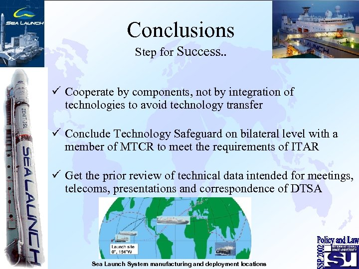 Conclusions Step for Success. . ü Cooperate by components, not by integration of technologies