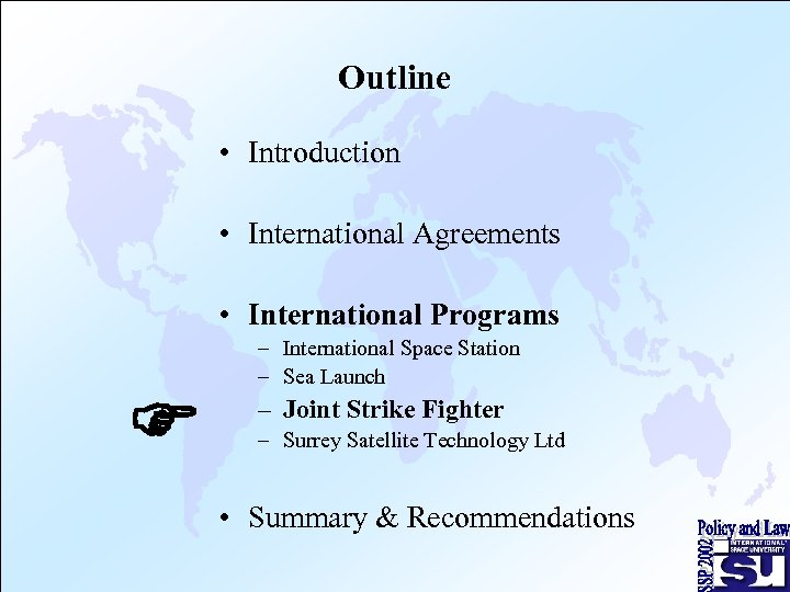 Outline • Introduction • International Agreements • International Programs F – International Space Station