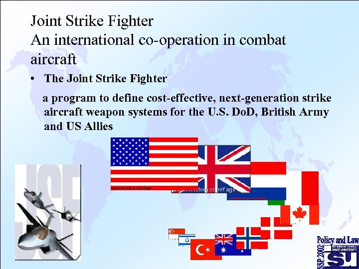 Joint Strike Fighter An international co-operation in combat aircraft • The Joint Strike Fighter