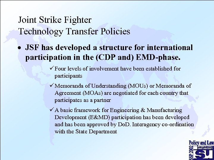 Joint Strike Fighter Technology Transfer Policies · JSF has developed a structure for international