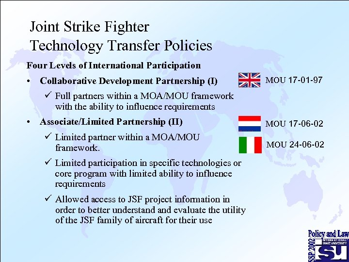 Joint Strike Fighter Technology Transfer Policies Four Levels of International Participation • Collaborative Development