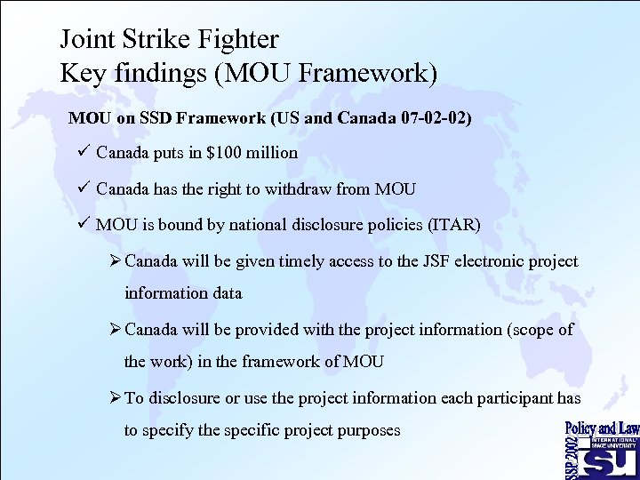 Joint Strike Fighter Key findings (MOU Framework) MOU on SSD Framework (US and Canada