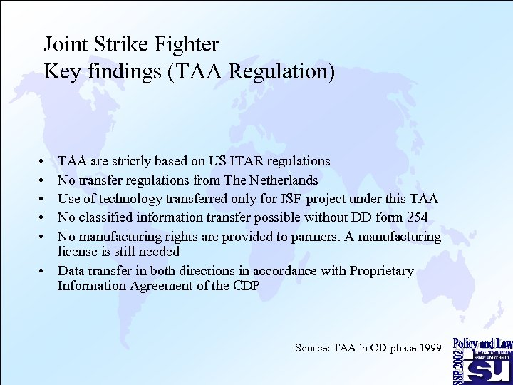 Joint Strike Fighter Key findings (TAA Regulation) • • • TAA are strictly based