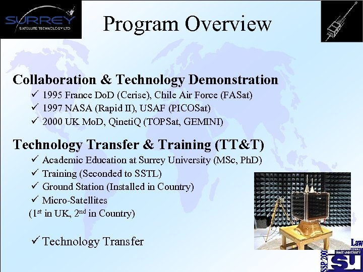 Program Overview Collaboration & Technology Demonstration ü 1995 France Do. D (Cerise), Chile Air