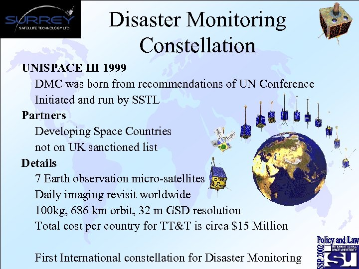 Disaster Monitoring Constellation UNISPACE III 1999 DMC was born from recommendations of UN Conference