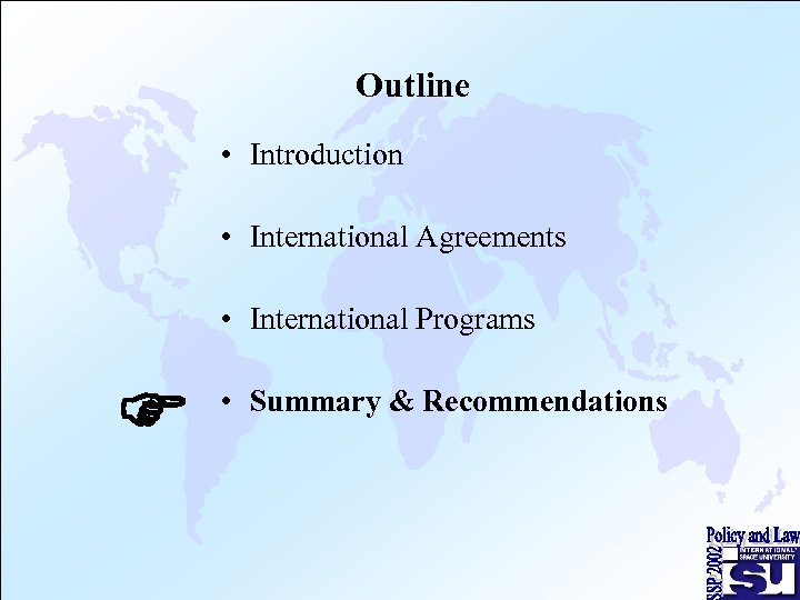 Outline • Introduction • International Agreements • International Programs F • Summary & Recommendations