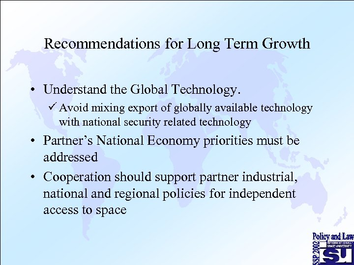 Recommendations for Long Term Growth • Understand the Global Technology. ü Avoid mixing export
