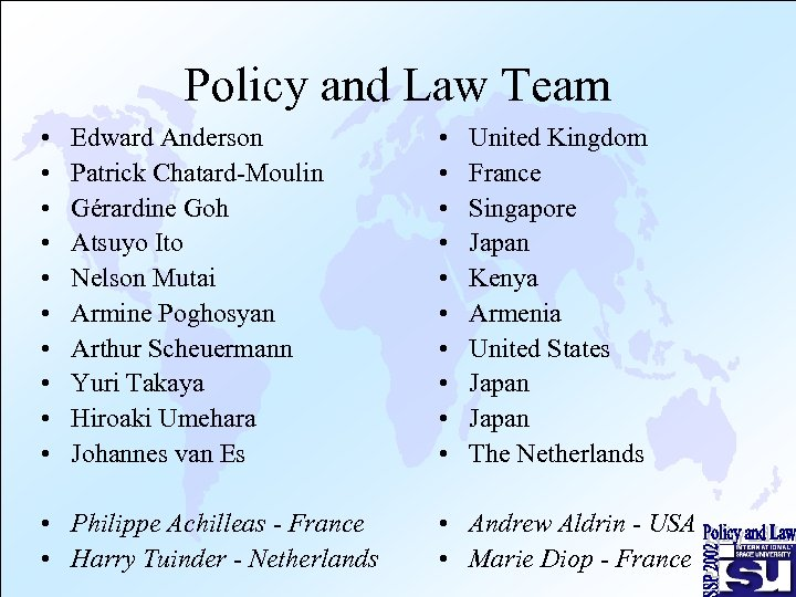 Policy and Law Team • • • Edward Anderson Patrick Chatard-Moulin Gérardine Goh Atsuyo