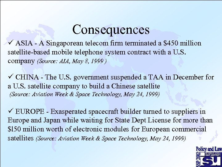 Consequences ü ASIA - A Singaporean telecom firm terminated a $450 million satellite-based mobile