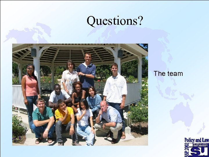 Questions? The team