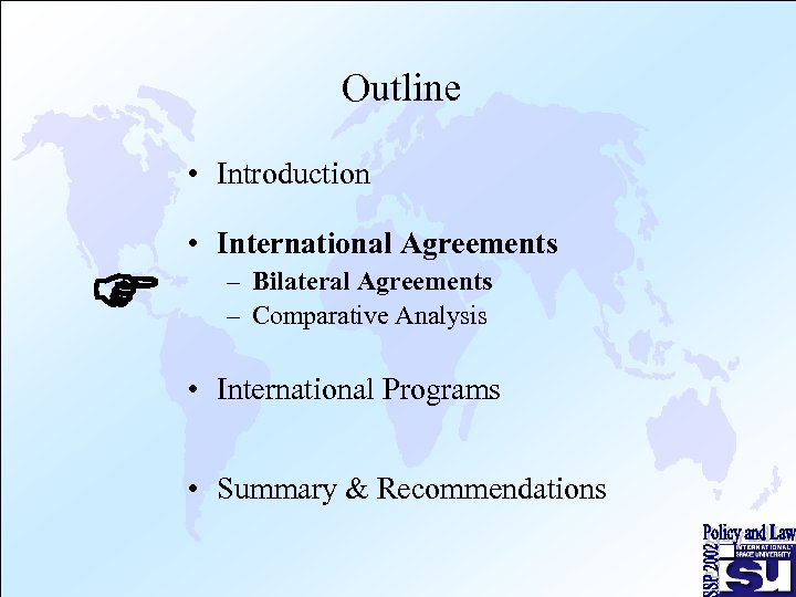 Outline • Introduction F • International Agreements – Bilateral Agreements – Comparative Analysis •