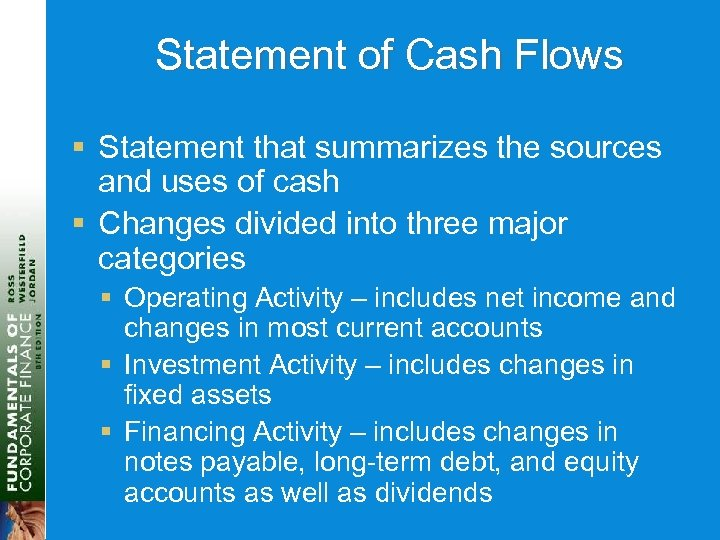 Statement of Cash Flows § Statement that summarizes the sources and uses of cash