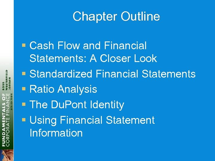 Chapter Outline § Cash Flow and Financial Statements: A Closer Look § Standardized Financial