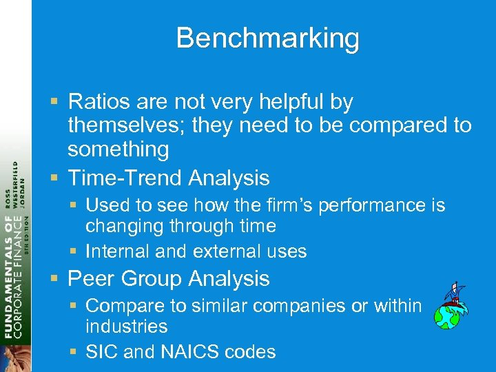 Benchmarking § Ratios are not very helpful by themselves; they need to be compared