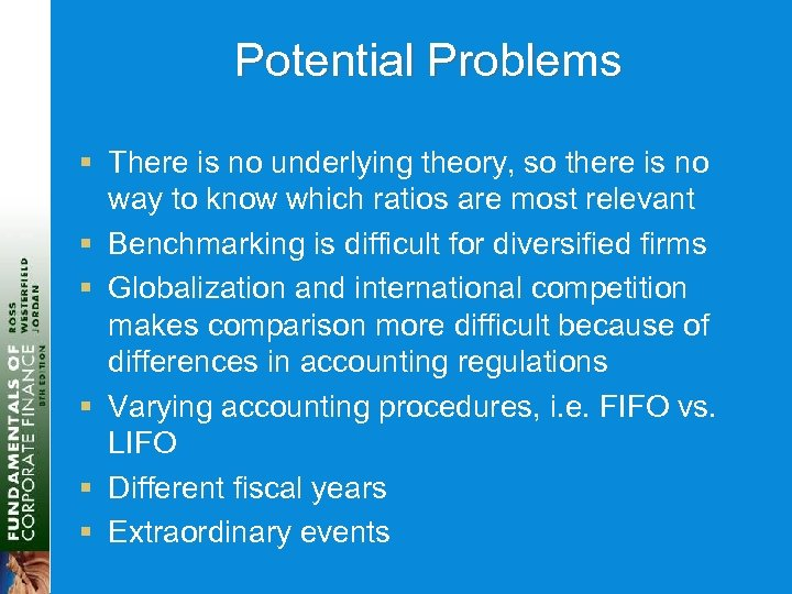 Potential Problems § There is no underlying theory, so there is no way to