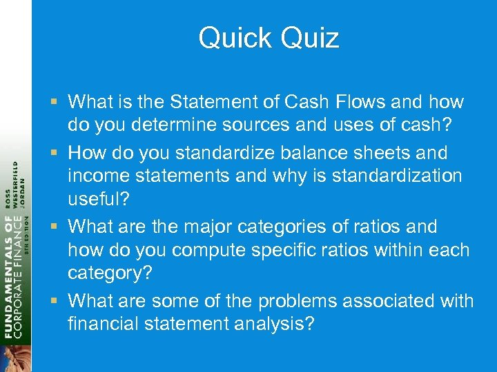 Quick Quiz § What is the Statement of Cash Flows and how do you