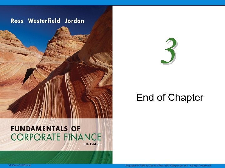 3 End of Chapter Mc. Graw-Hill/Irwin Copyright © 2008 by The Mc. Graw-Hill Companies,