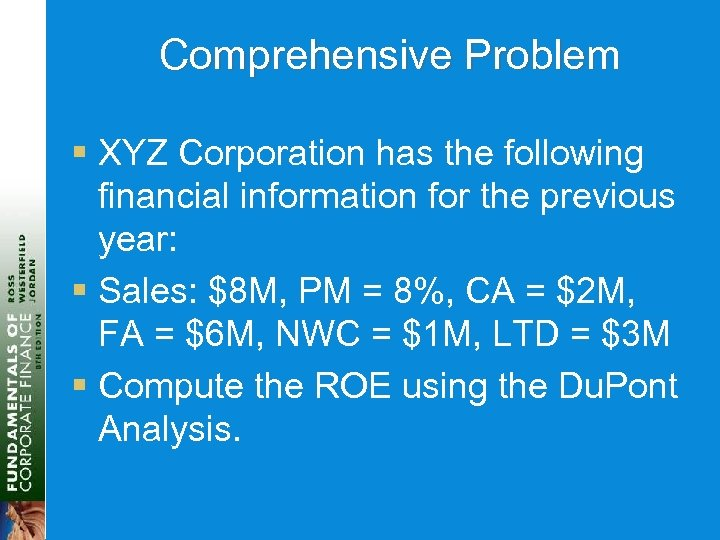 Comprehensive Problem § XYZ Corporation has the following financial information for the previous year: