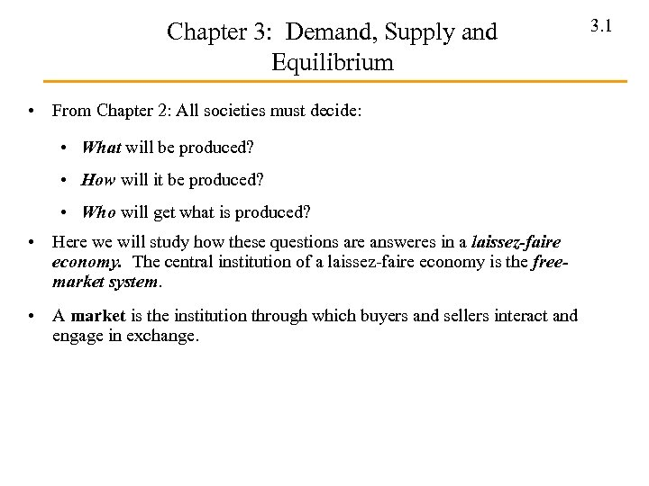 Chapter 3: Demand, Supply and Equilibrium • From Chapter 2: All societies must decide: