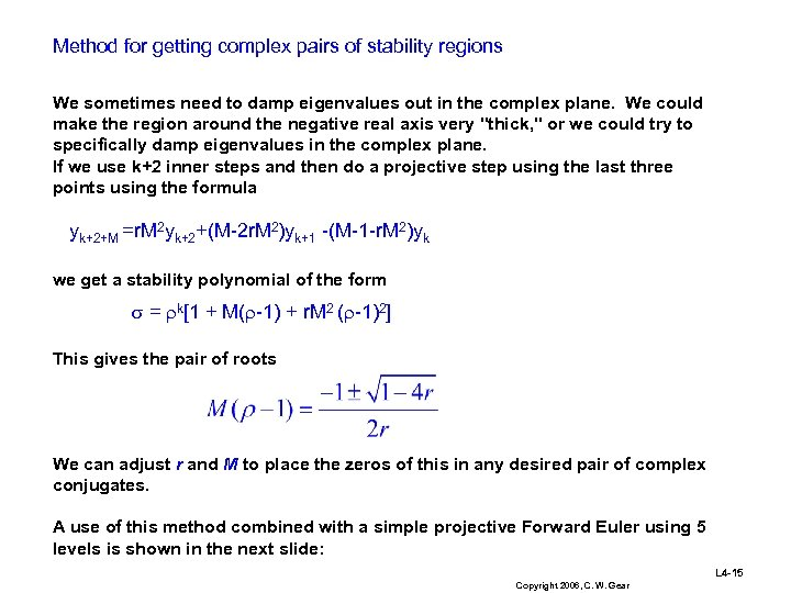 Method for getting complex pairs of stability regions We sometimes need to damp eigenvalues