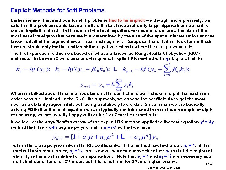 Explicit Methods for Stiff Problems. Earlier we said that methods for stiff problems had