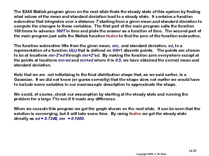 The EX 40 Matlab program given on the next slide finds the steady state