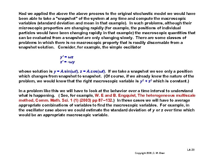 Had we applied the above process to the original stochastic model we would have