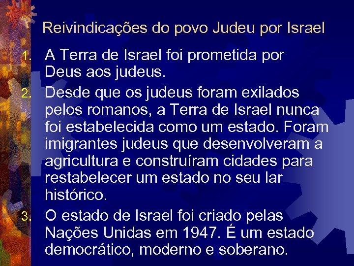 Reivindicações do povo Judeu por Israel A Terra de Israel foi prometida por Deus