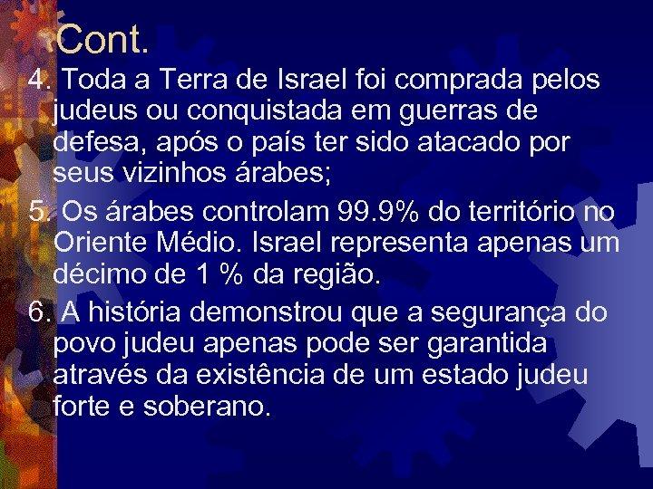 Cont. 4. Toda a Terra de Israel foi comprada pelos judeus ou conquistada em